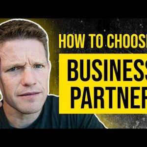 Choosing the right business partners - 6 things you MUST KNOW